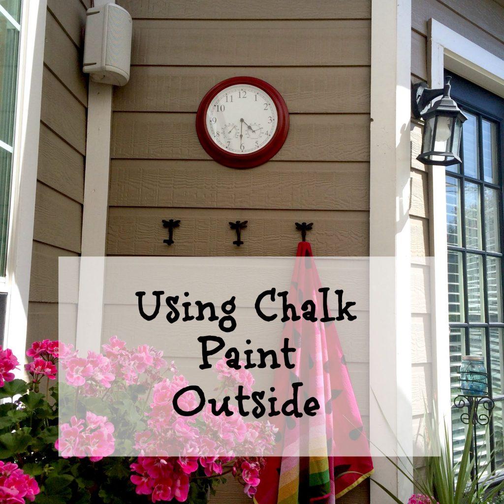 Using Chalk Paint Outside July 24 2017 Clock 7